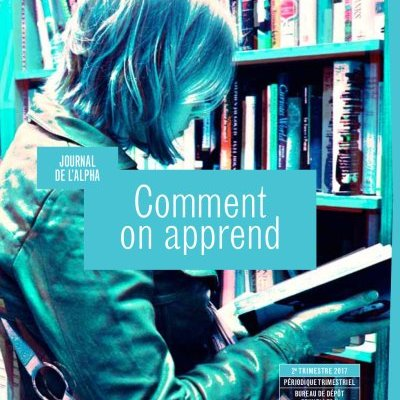 Journal de l'alpha 205 : Comment on apprend (2e trimestre 2017)